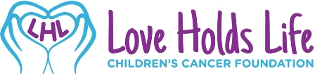 Love Holds Life Children's Cancer Foundation