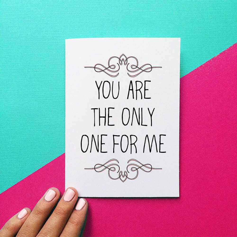you are the only one for me card