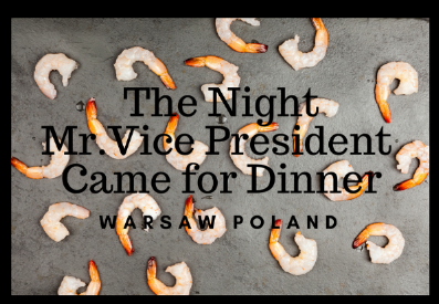 Blog. 2. The Night Mr. VIce President Came to Dinner.png