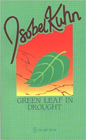 Green Leaf in Drought - Isobel Kuhn