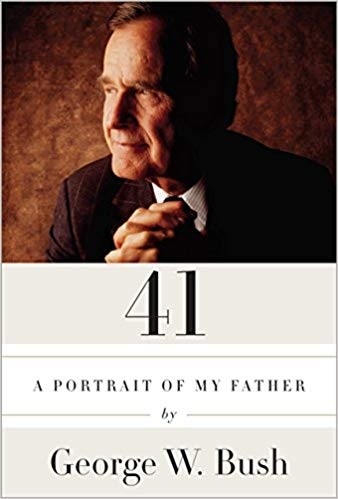 41: A Portrait of My Father - George W. Bush