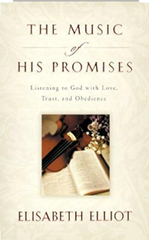 The Music of His Promises - Elisabeth Elliott