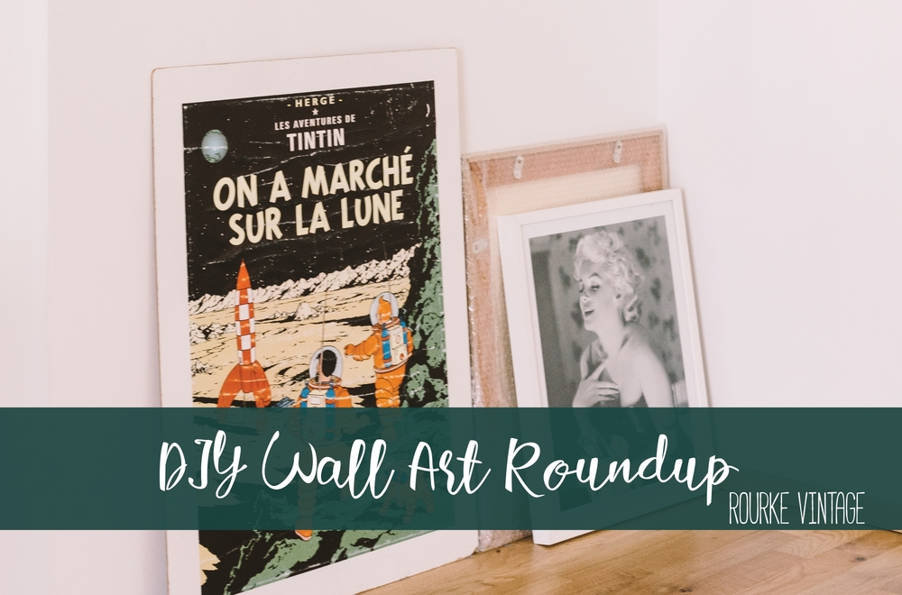 DIY Wall Art Roundup | Rourke Vintage