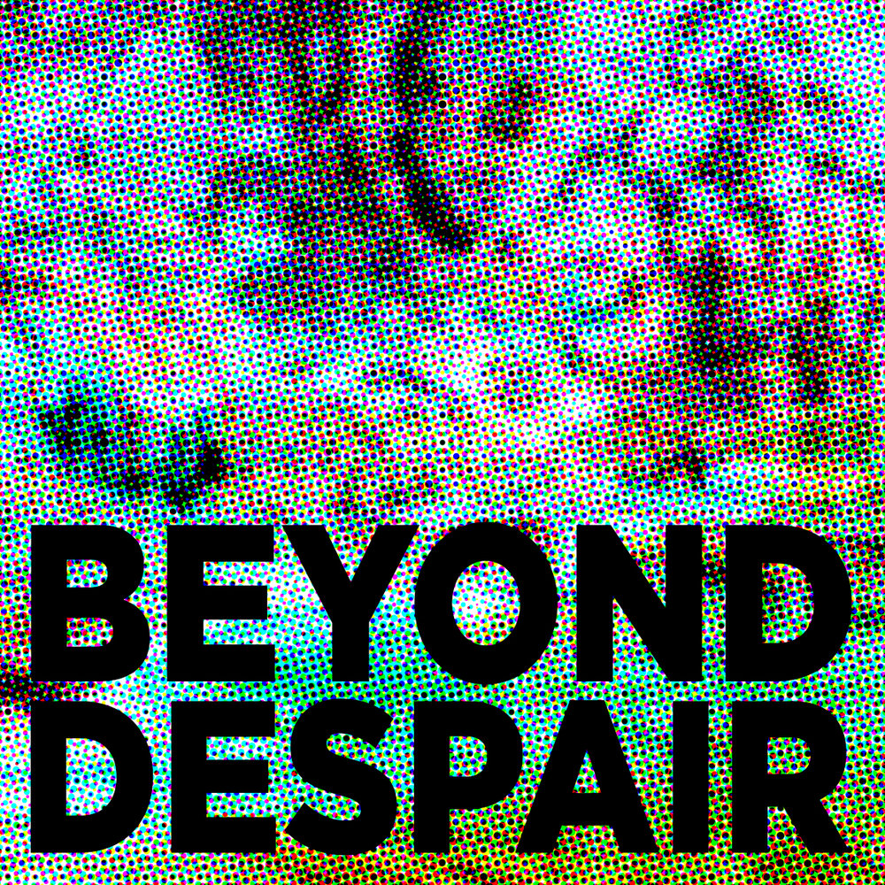 beyond despair square.jpg