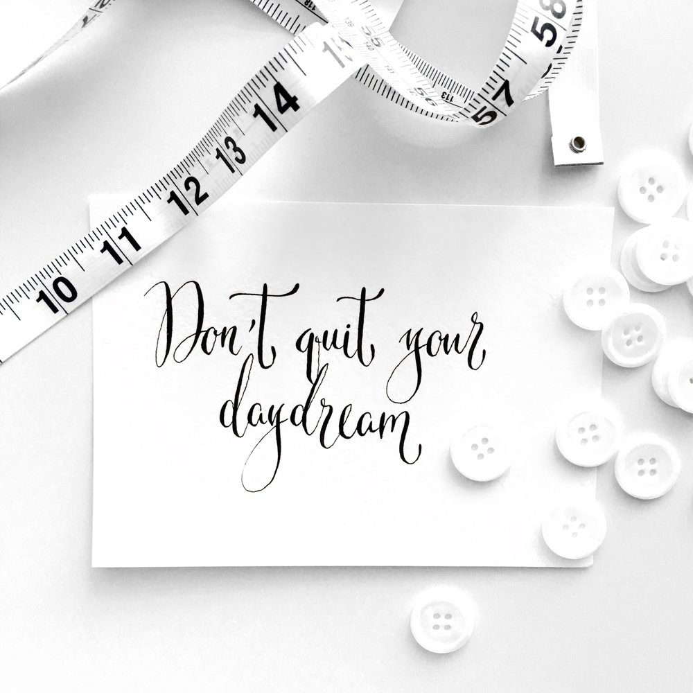 Don't Quit Your Daydream + Fashion Designer