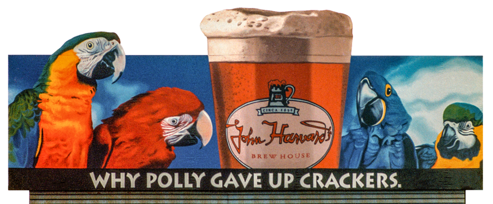 "Outdoor Advertising- ""Why Polly Gave Up Crackers"" • John Harvard's brew house. Hand painted this 14' by 48' billboard."