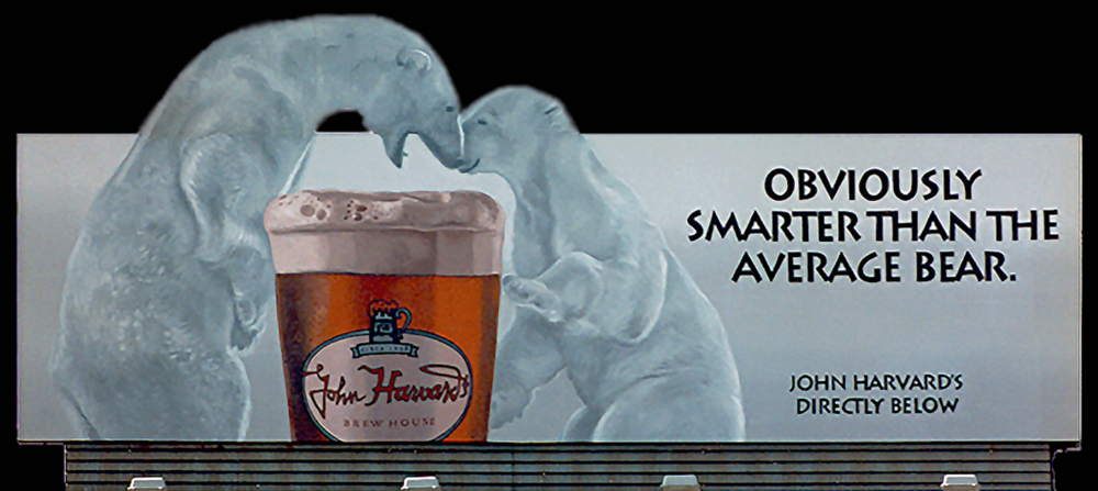 "Outdoor Advertising- ""Obviously Smarter Than The Average Bear"" • John Harvard's brew house. 14' by 48' billboard, hand painted in bulletin enamel ."