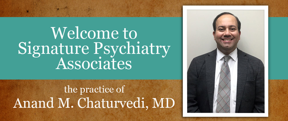 Signature Psychiatry Associates - Dr Anand Chaturvedi