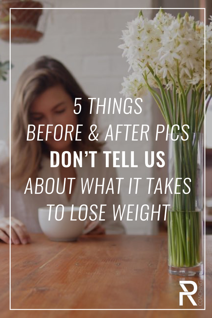 The five things Before And After pics don't tell us about what it takes to lose weight.