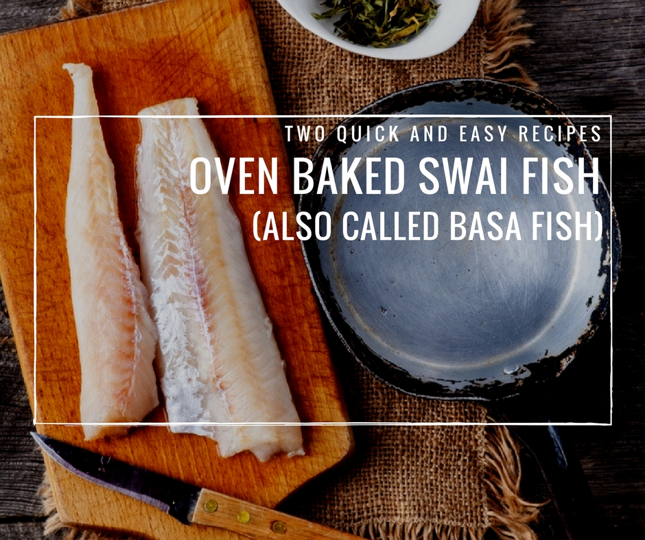 Two quick and easy oven baked swai fish recipes also for What is swai fish