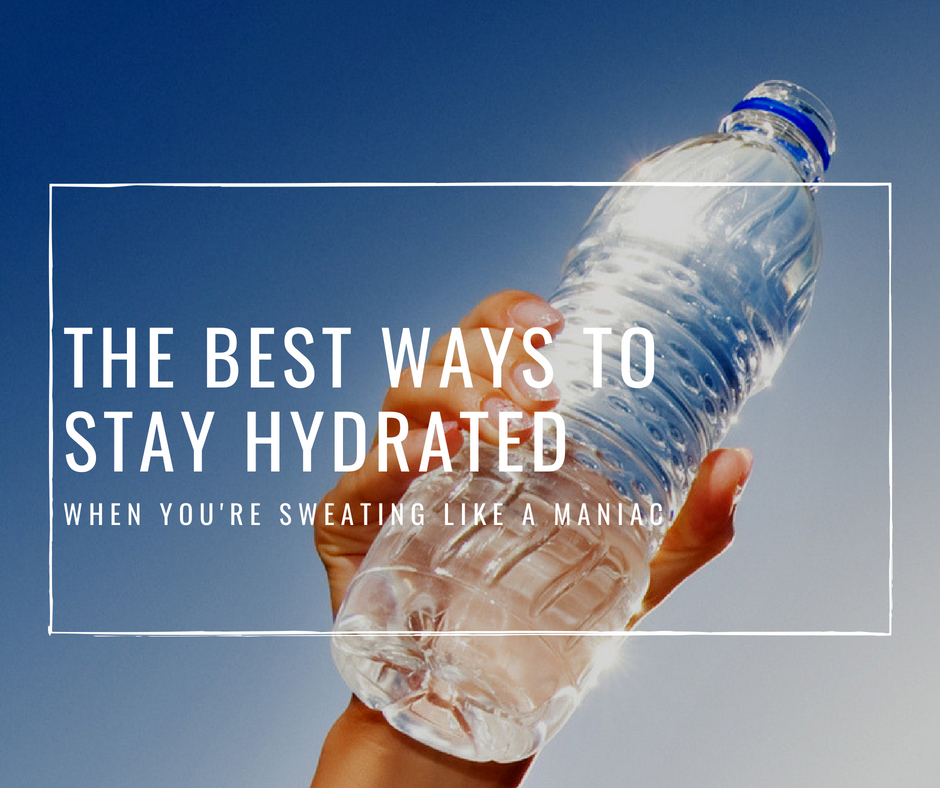 THE BEST WAYS TO STAY HYDRATED.jpg