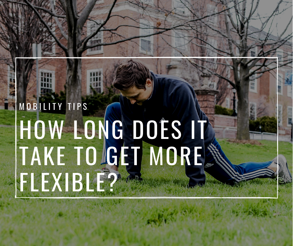 How Long Does It Take To Be Flexible?
