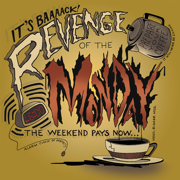 Revenge of the Monday