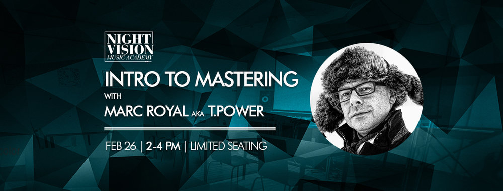 Intro to Mastering with Marc Royal, Edmonton