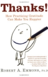 Interested in reading more about practicing gratitude? Try this book: Robert A. Emmons, Ph.D. - Thanks!: How Practicing Gratitude Can Make You Happier. Learn more here.