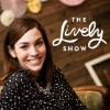 One of my favorite podcasts: The Lively Show. Learn more here.