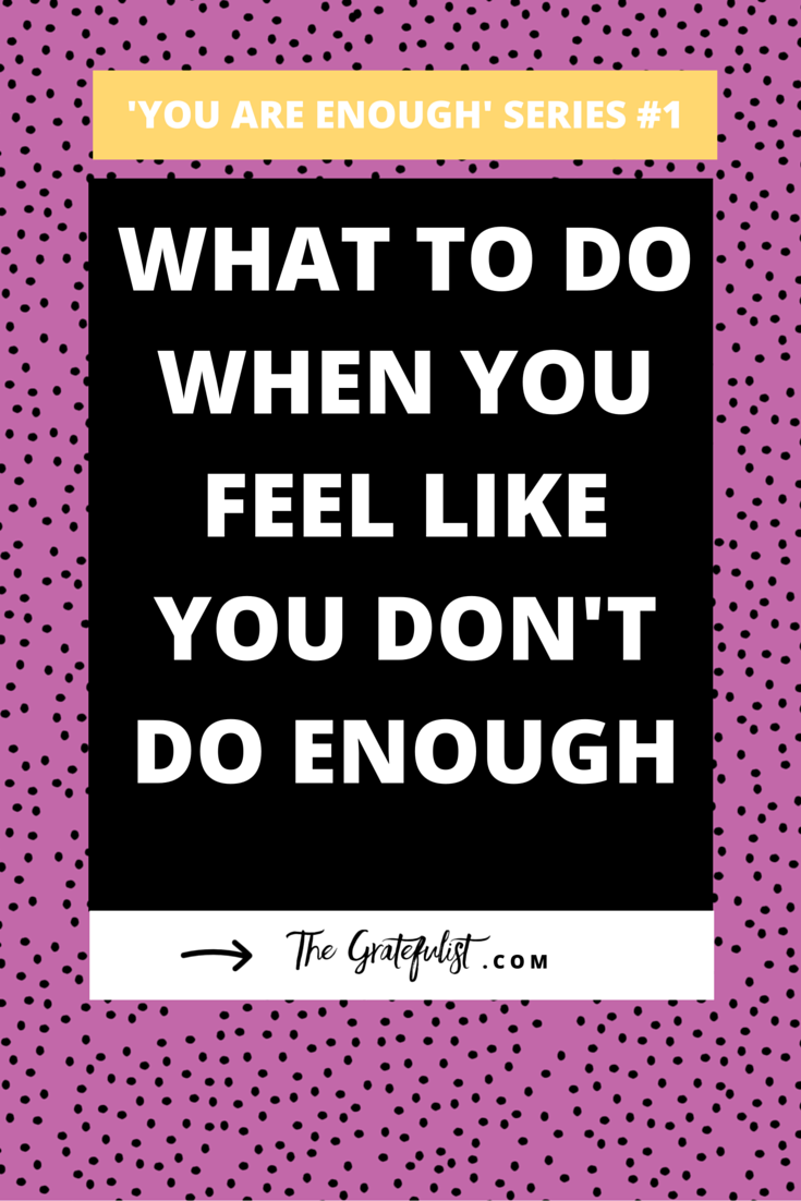 "What to do when you feel like you don't do enough | This blog is part 1 of the 'enough' series - a series of three blog posts for soul-connected creatives and hardworking business owners on the topic of worthiness: doing enough, having enough, and being enough. Don't ask yourself ""Do I do enough and what can I do to do more?"" Click through to found out the question you SHOULD be asking yourself."