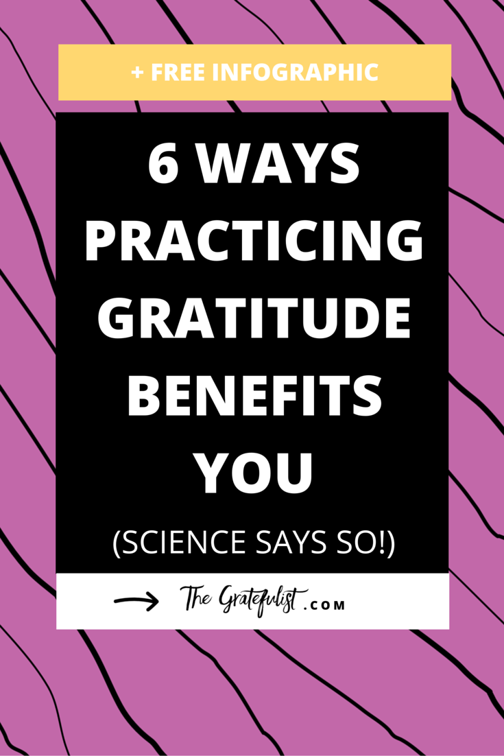 6 Ways Practicing Gratitude Benefits You (Science Says So!) - Did you know that gratitude increases happiness and well-being and reduces depression? That's what all of us soul-connected yet stressed-out creatives could use a little more of, right?!Click through to check out all the ways practicing gratitude WILL benefit you (and download that free infographic while your at it ;).