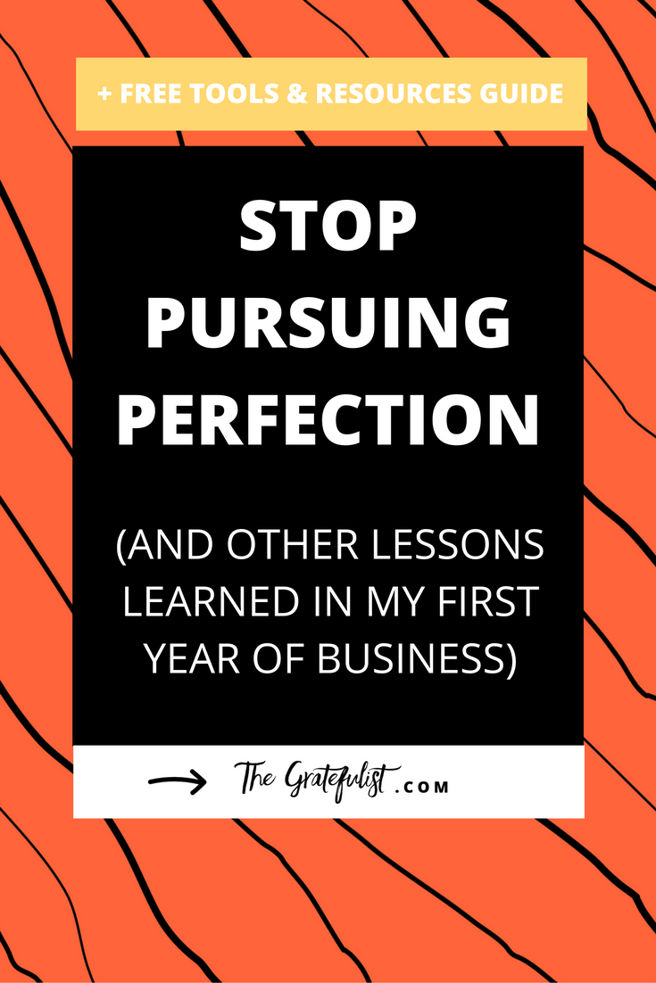 The Gratefulist has evolved so much in the past year. There were certain challenges that popped up throughout the year waiting for me to take action or to learn the lesson they represented. Some of these lessons were struggles at first and some of them still are. Click through to read about why you should stop pursuing perfect and other lessons learned in my first year in business. Plus, there's a free Tools & Resources guide with all of the tools, resources, programs, systems, and hacks I use in my life, creativity, and business that help me embrace my perfectly imperfect self and stay on track with my daily routine for purposeful productivity.