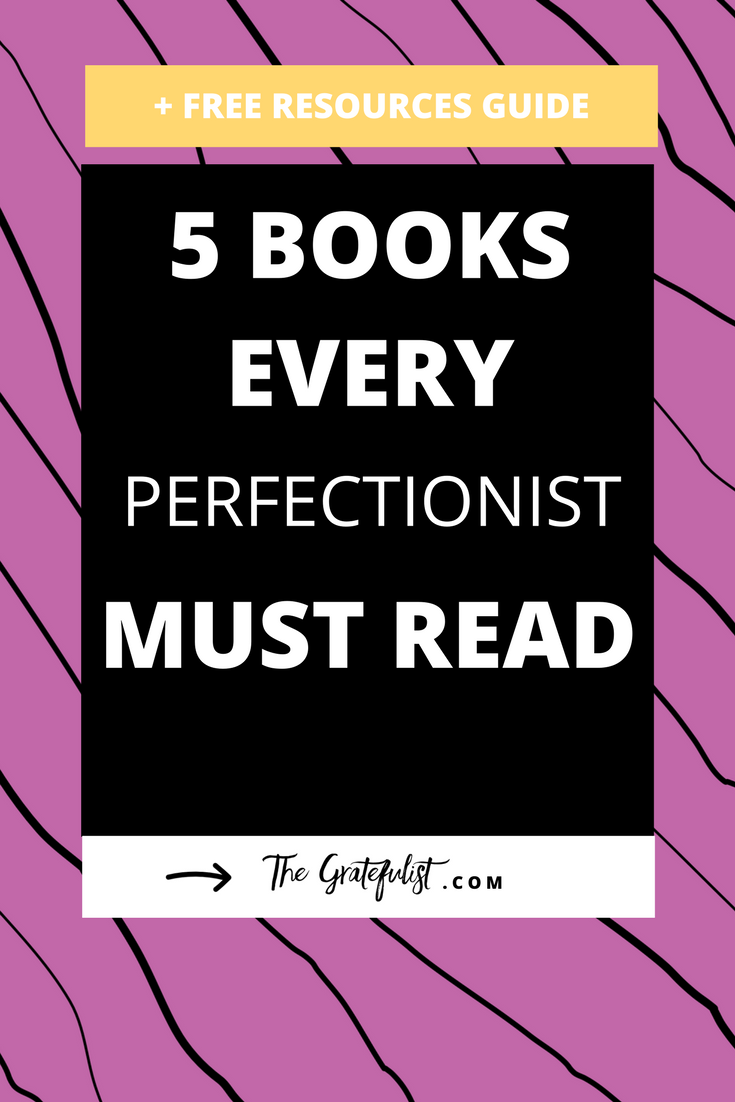 5 books every perfectionist must read - Tired of being a perfectionist? Sick of the fact that your perfectionism makes you hustle for your self-worth? These 5 books are must-reads if you want to let go of your perfectionism. Plus, there's a freebie waiting for you!Just click on through.