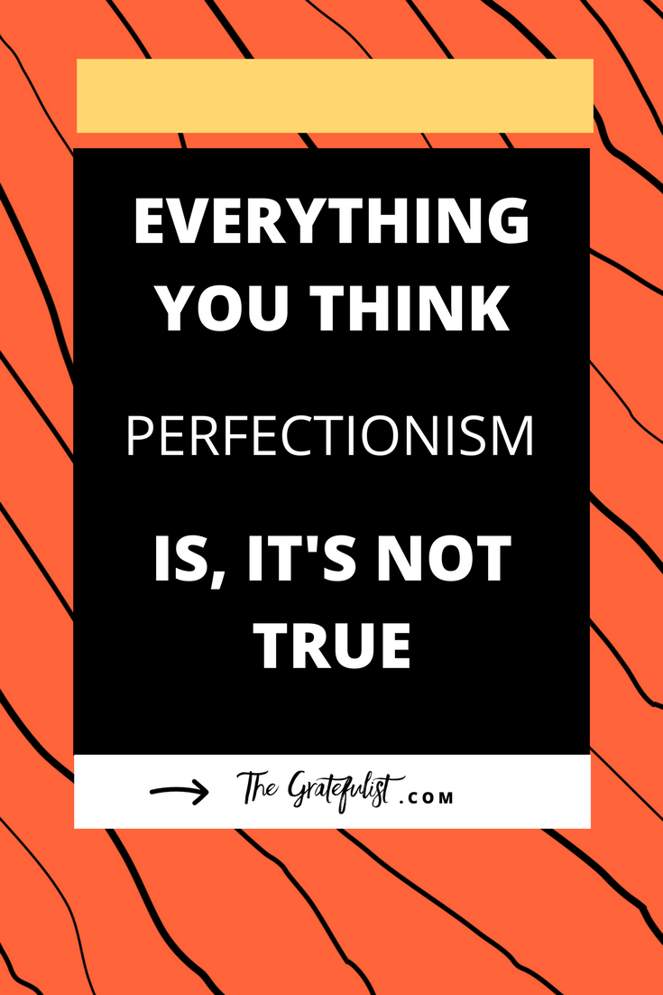 There's a very persistent and dangerous misunderstanding about what perfectionism is and this misunderstanding is perpetuated in the media and in popular culture. But here's the thing, this misunderstanding and everything else you might think perfectionism is, it's not true. If you want to be able to stop being a perfectionist, you first need to understand it. Click through to read the entire blog post.