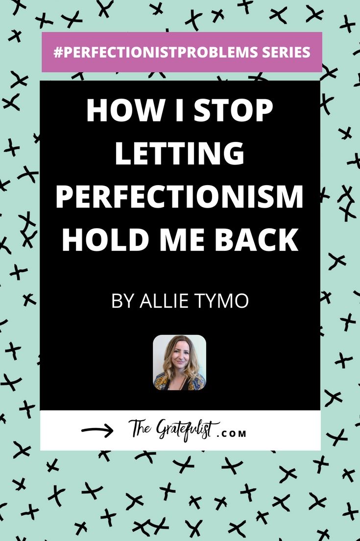 How I stop letting perfectionism hold me back by Allie Tymo - With the #perfectionistproblems interview series it's my mission to help creatives let go of their perfectionism and embrace their perfectly imperfect selves through sharing real honest stories, insights, and experiences of dealing with perfectionism. Click through to read the entire interview. Plus, there's a free perfectionism-busting workbook!