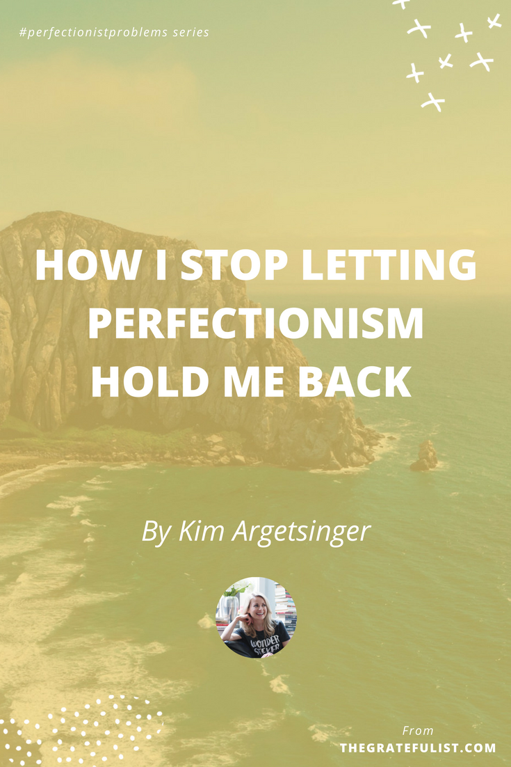 How I stop letting perfectionism hold me back by Kim Argetsinger - With the #perfectionistproblems interview series it's my mission to help creatives let go of their perfectionism and embrace their perfectly imperfect selves through sharing real honest stories, insights, and experiences of dealing with perfectionism. Click through to read the entire interview. Plus, there's a free perfectionism-busting workbook!