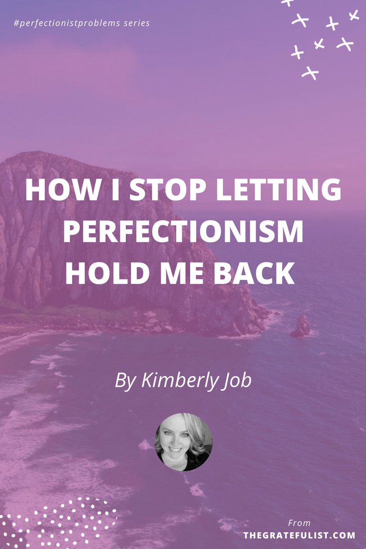 How I stop letting perfectionism hold me back by Kimberly Job of Sublime Reflection - With the #perfectionistproblems interview series it's my mission to help creatives let go of their perfectionism and embrace their perfectly imperfect selves through sharing real honest stories, insights, and experiences of dealing with perfectionism. Click through to read the entire interview. Plus, there's a free perfectionism-busting workbook!