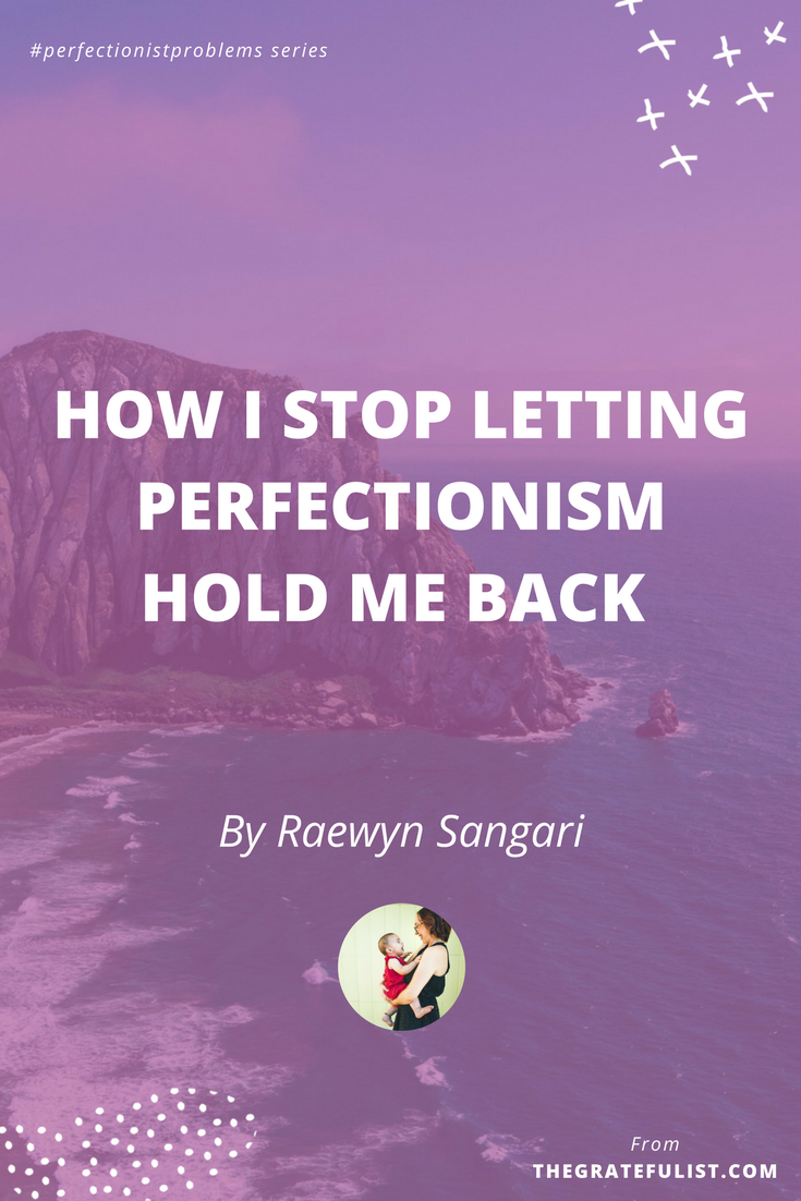 How I stop letting perfectionism hold me back by Raewyn Sangari - With the #perfectionistproblems interview series it's my mission to help creatives let go of their perfectionism and embrace their perfectly imperfect selves through sharing real honest stories, insights, and experiences of dealing with perfectionism. Click through to read the entire interview. Plus, there's a free perfectionism-busting workbook!
