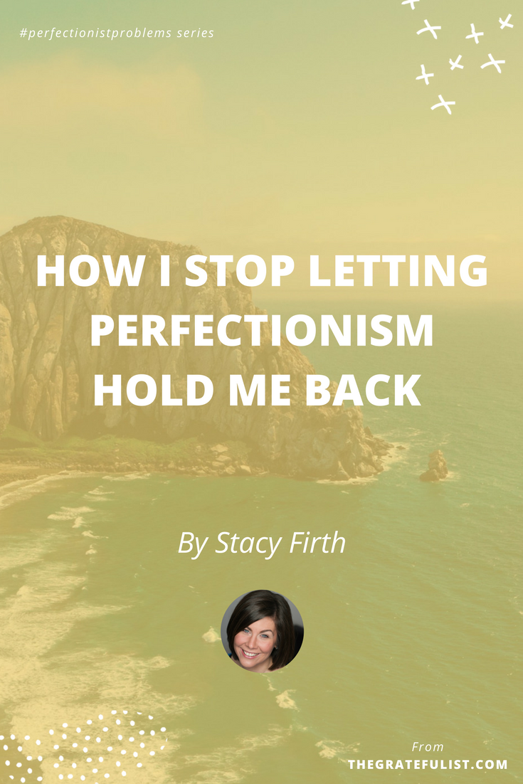 How I stop letting perfectionism hold me back by Stacey Firth - With the #perfectionistproblems interview series it's my mission to help creatives let go of their perfectionism and embrace their perfectly imperfect selves through sharing real honest stories, insights, and experiences of dealing with perfectionism. Click through to read the entire interview. Plus, there's a free perfectionism-busting workbook!