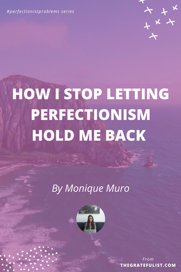 How I stop letting perfectionism hold me back by Monique Muro - With the #perfectionistproblems interview series it's my mission to help creatives let go of their perfectionism and embrace their perfectly imperfect selves through sharing real honest stories, insights, and experiences of dealing with perfectionism. Click through to read the entire interview. Plus, there's a free perfectionism-busting workbook!