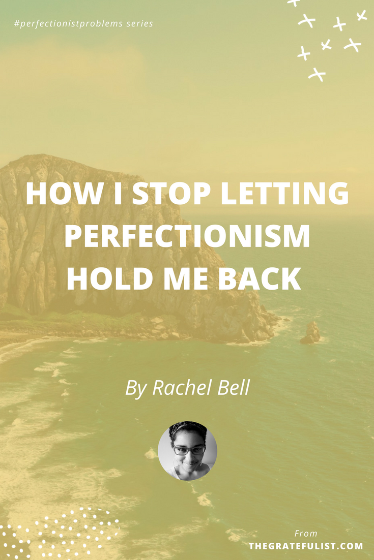 How I stop letting perfectionism hold me back by Rachel Bell - With the #perfectionistproblems interview series it's my mission to help creatives let go of their perfectionism and embrace their perfectly imperfect selves through sharing real honest stories, insights, and experiences of dealing with perfectionism. Click through to read the entire interview.