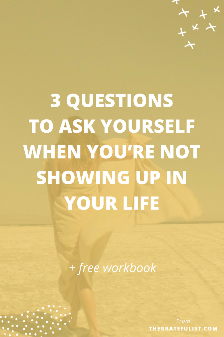3 questions to ask yourself when you're not showing up in your life - Welcome to a the new #perfectionistproblems series from The Gratefulist for soul-connected yet stressed-out creatives. As recovering perfectionists, one of the ways perfectionism causes problems in our lives is that is keeps us from showing up in our lives. Answer the 3 questions in this week's challenge and start showing up and kicking that perfectionism to the curb. Plus, there's a FREE workbook! Click through to read more and download that workbook.