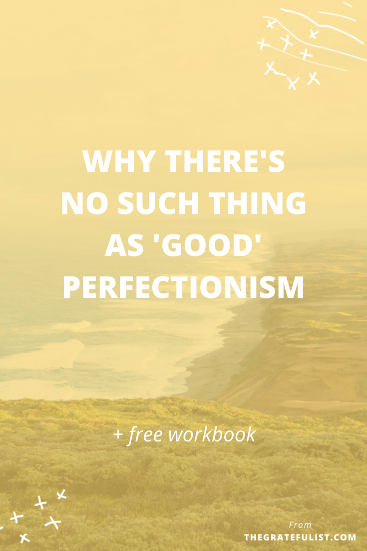 There are people, even scientists, that argue that perfectionism can be a good thing and that perfectionism can be divided up into good perfectionism and bad perfectionism. I strongly, vehemently, passionately disagree with this. Click through to read about the dangerous misconception that there's such a thing as 'good' perfectionism. Plus, there's a free perfectionism-busting workbook waiting for you!