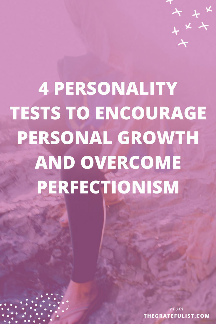 4 personality tests to encourage personal growth and overcome perfectionism