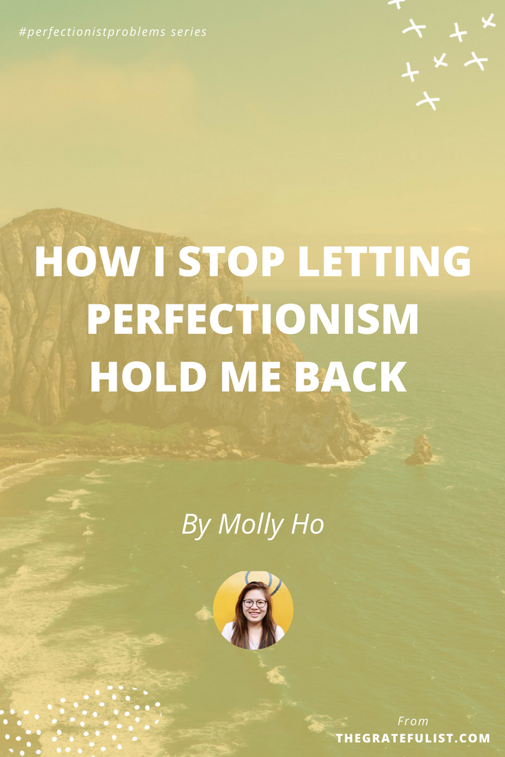 How I stop letting perfectionism hold me back by Molly Ho of Wholehearted Woman - With the #perfectionistproblems interview series it's my mission to help creatives let go of their perfectionism and embrace their perfectly imperfect selves through sharing real honest stories, insights, and experiences of dealing with perfectionism. Click through to read the entire interview. Plus, there's a free perfectionism-busting workbook!