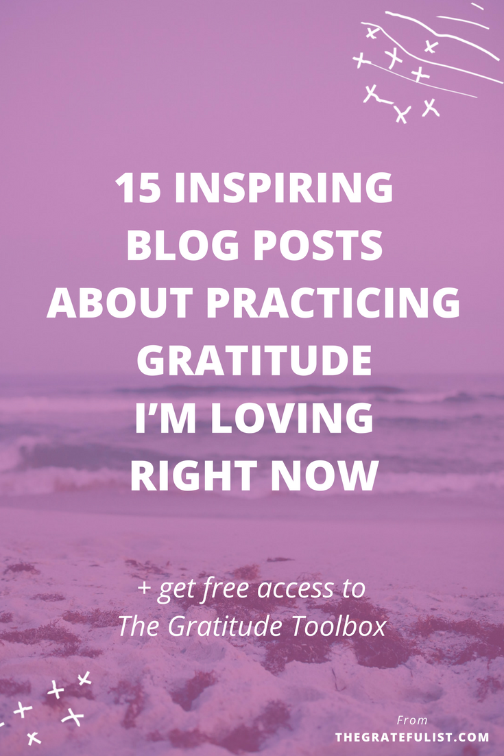 Thinking about starting a gratitude practice? I'm sharing 15 blog posts I'm loving right now about gratitude with TONS of useful tips to help you start (and keep up with) a life-changing, sustainable gratitude practice. Click through for these 15 inspiring posts and to get free access to The Gratitude Toolbox.