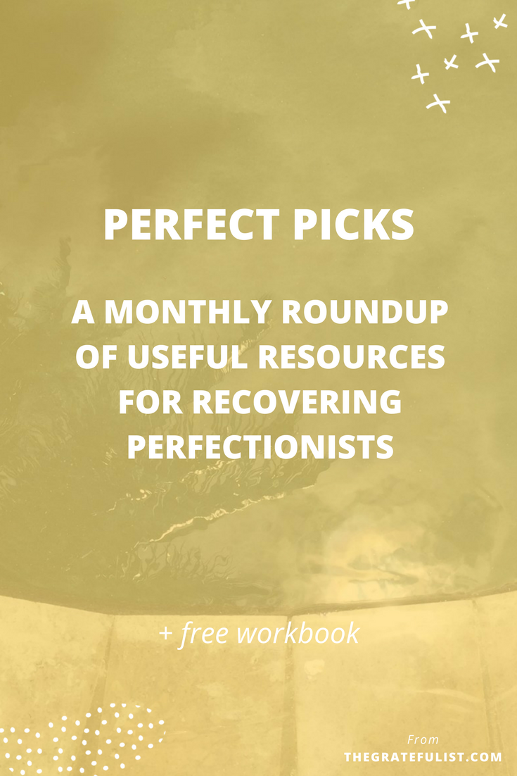 Perfect picks - a monthly roundup of useful resources for recovering perfectionists. Click through to read more and get your hands on that free workbook while you're at it.Overcoming perfectionism / recovering perfectionist / perfectionism quotes / perfectionism inspiration / progress not perfection / perfectionist / perfectionism definition / let go of perfectionism / stop being a perfectionist