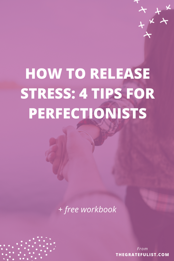 Perfectionism doesn't only affect us mentally, emotionally, and spiritually. It affects us physically as well. That's right… overcoming perfectionism helps relieve stress, tension, and physical pain. Click through to read to learn the 4 tips to release stress. Plus, there's a FREE workbook! Recovering perfectionist / perfectionism inspiration / progress not perfection / let go of perfectionism / stop being a perfectionist / stress relief / anxiety relief / relieve stress / stress management