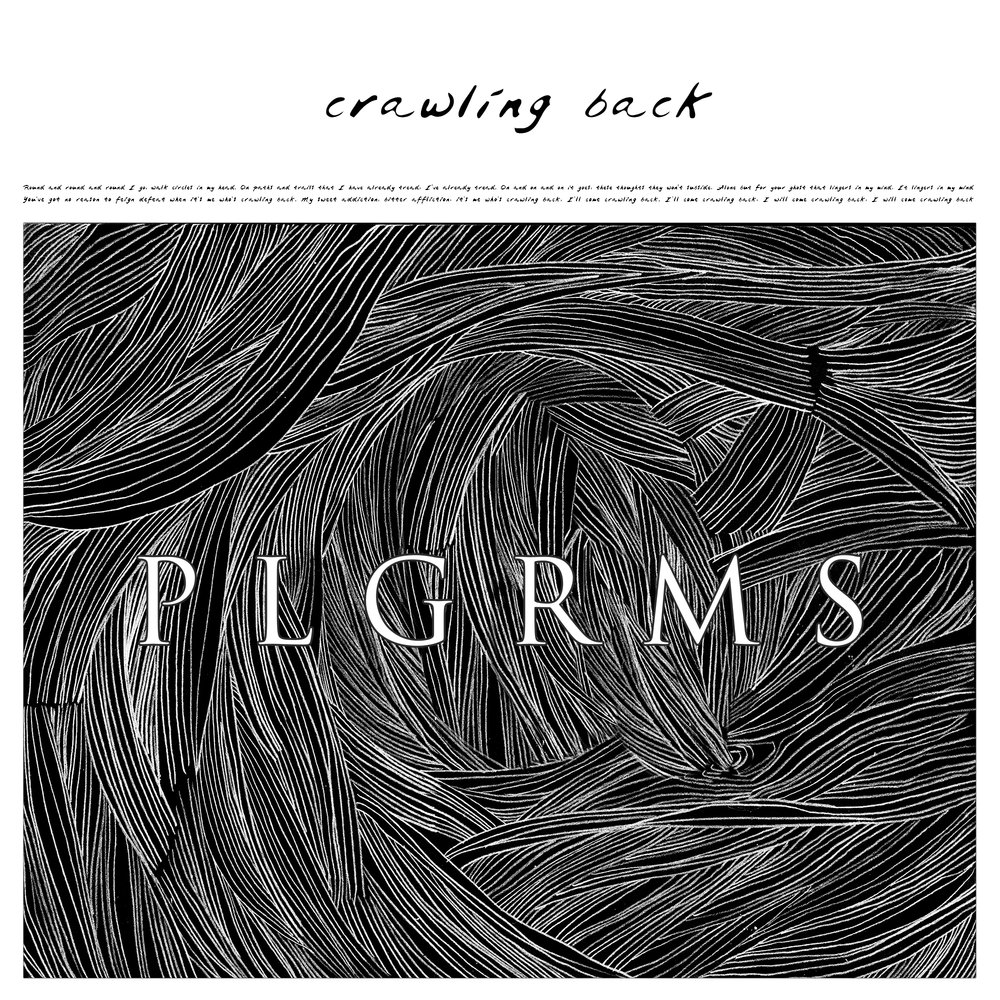 PLGRMS - Crawling Back