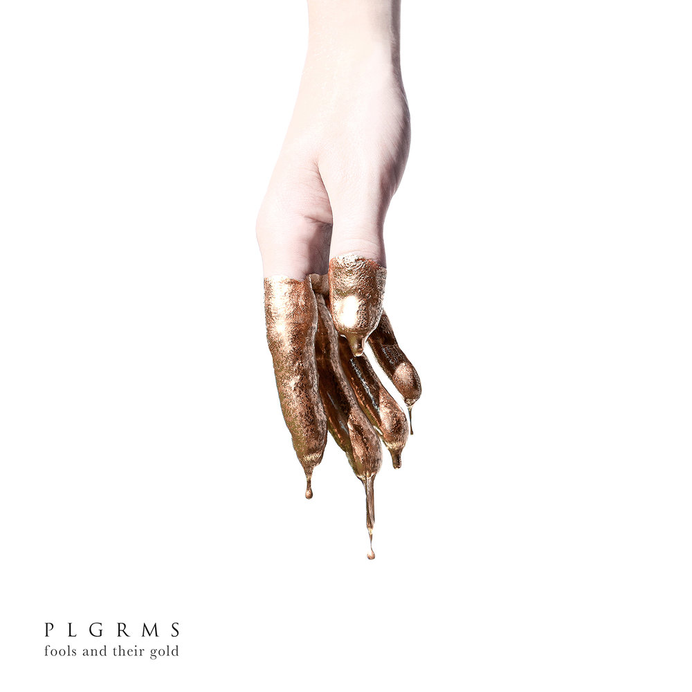 PLGRMS - Fools And Their Gold
