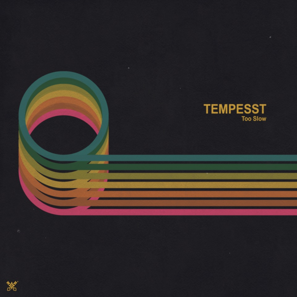Tempesst - Too Slow