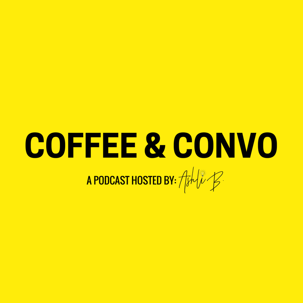 LISTEN TO THE COFFEE & CONVO PODCAST