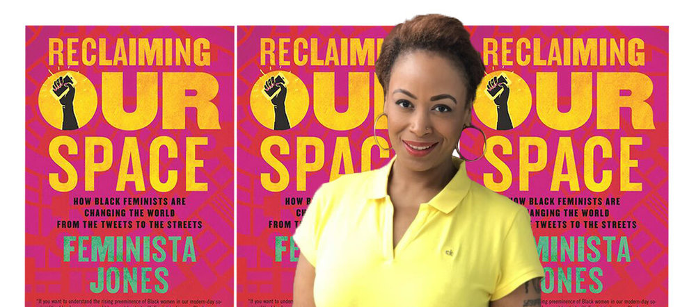 reclaiming-our-space-feminista-jones1-1.jpg