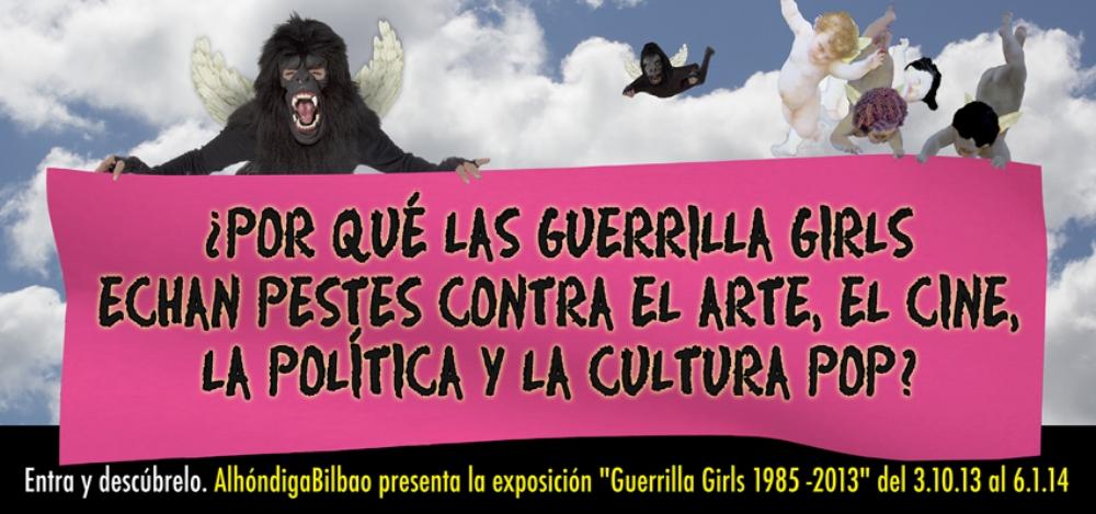 ¿POR QUÉ LAS GUERRILLA GIRLS ECHAN PESTES CONTRA EL ARTE, EL CINE, LA POLÍTICA Y LA CULTURA POP?