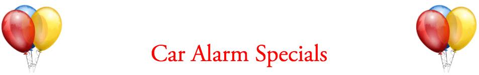 Car alarm and theft prevention specials