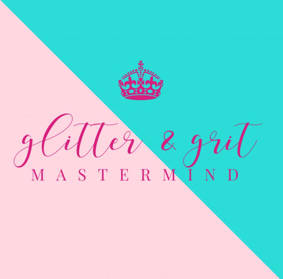 GLITTER & GRIT MASTERMIND