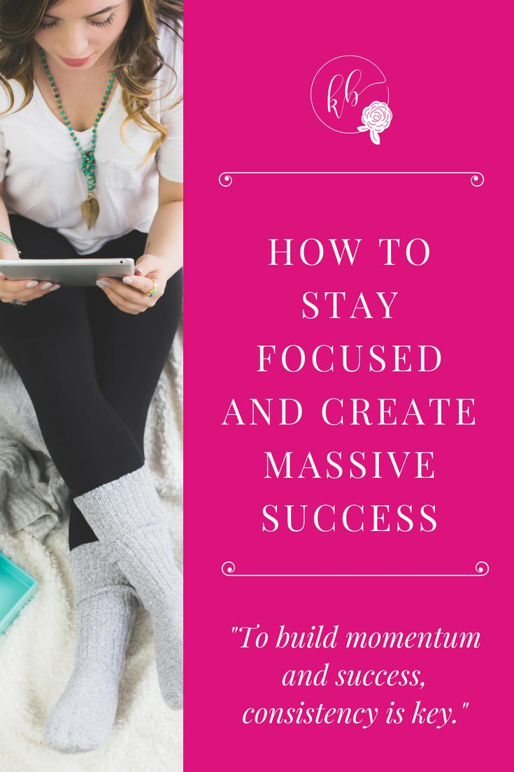 HOW TO STAY FOCUSED AND CREATE MASSIVE SUCCESS -compressed.jpg