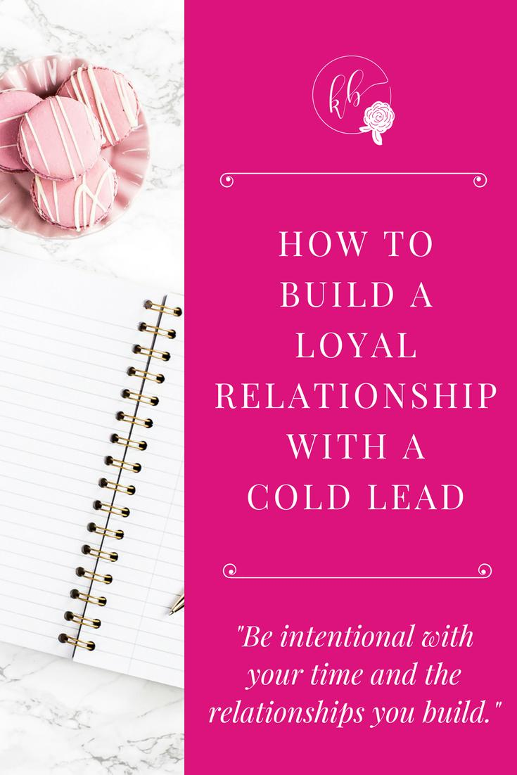 HOW TO BUILD A LOYAL RELATIONSHIP WITH A COLD LEAD-compressed.jpgHOW TO BUILD A LOYAL RELATIONSHIP WITH A COLD LEAD