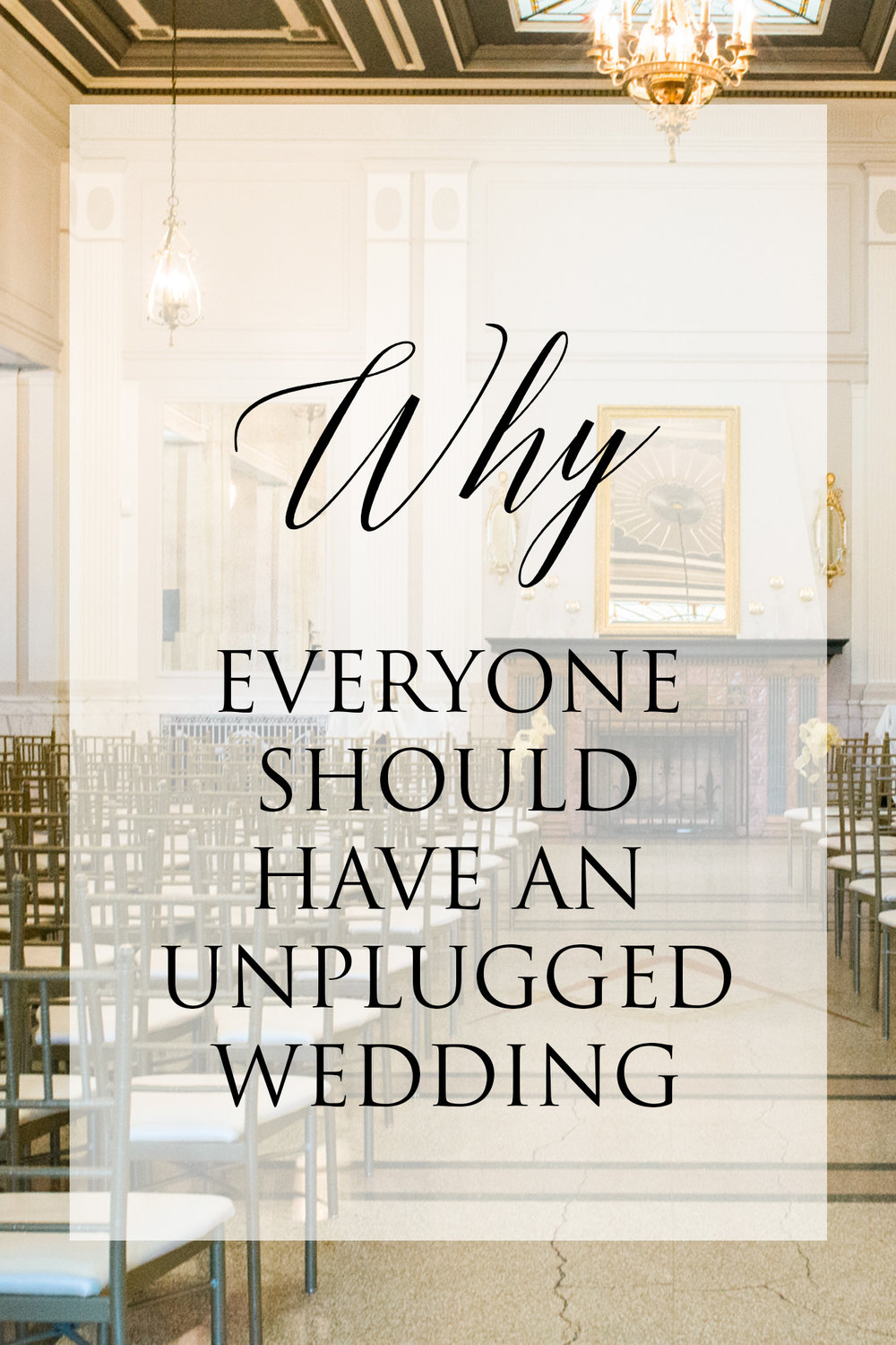 Why Everyone Should Have an Unplugged Wedding